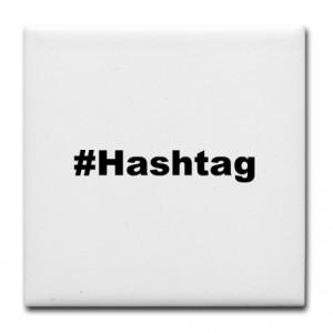 Funny Hashtag Quote Tile Coaster