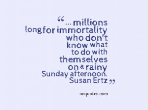 ... themselves on a rainy Sunday afternoon. ― Susan Ertz sunday quotes