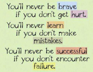 brave picture quotes hurt picture quotes learn picture quotes mistakes ...