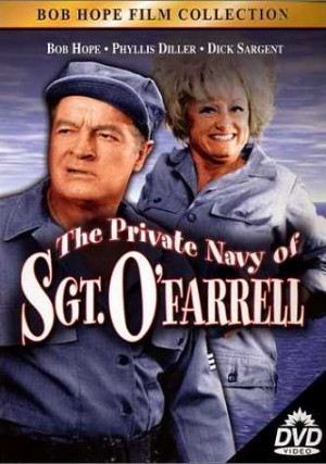 are here: Bob Hope >The Private Navy of Sgt. O'Farrell | Bob Hope ...