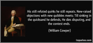 His still refuted quirks he still repeats. New-raised objections with ...