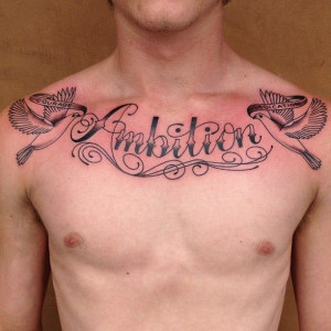 Ambition Quotes Tattoo Chest tattoos