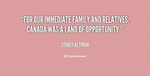 For our immediate family and relatives, Canada was a land of ...