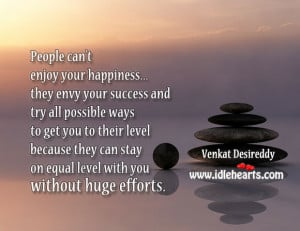 People can't enjoy your happiness… they envy your success and try ...