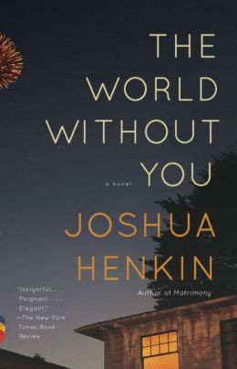 The World Without You: A Novel