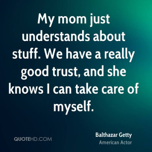 Balthazar Getty Trust Quotes