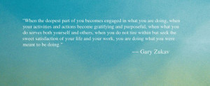 Gary Zukav Quote - Quote About Following Your Purpose - Oprah.com