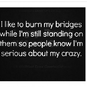Serious about my crazy
