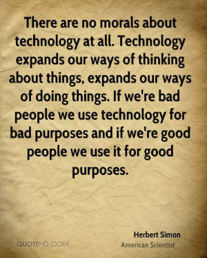 ... -simon-scientist-there-are-no-morals-about-technology-at-all.jpg