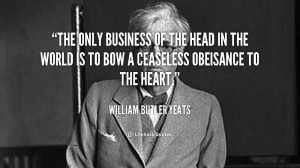 quote-William-Butler-Yeats-the-only-business-of-the-head-in-111944.png