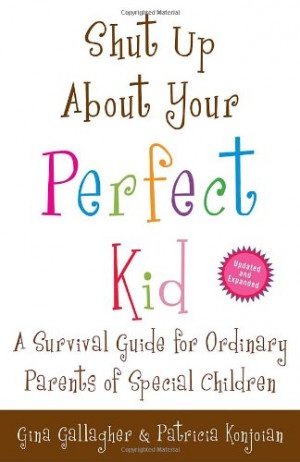 ... Perfect Kid , I thought. Yep. You guys get it. A book for real parents