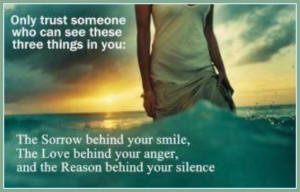 Only trust someone who can see these three things in you: The sorrow ...