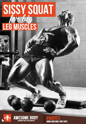 Sissy Squats | For Big Leg Muscles | Workout Legs Quote | Awesome body