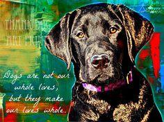 Labrador Retriever Dog Digital Art Print With Quote by ThankDogArt, $5 ...