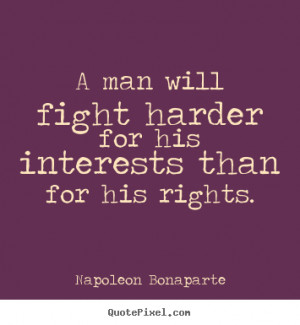 Fighting Quotes And Sayings For Men a man will fight harder for