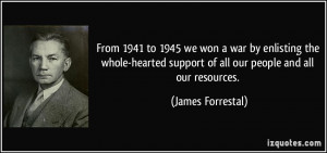 ... support of all our people and all our resources. - James Forrestal