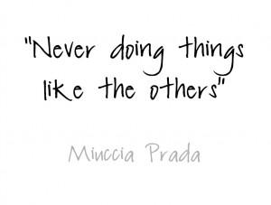 ... miuccia prada i do what i think is right right meetville quotes