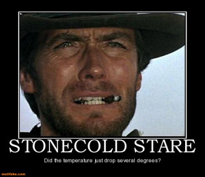 STONECOLD STARE - Did the temperature just drop several degrees?