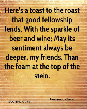 anonymous-toast-quote-heres-a-toast-to-the-roast-that-good-fellowship ...