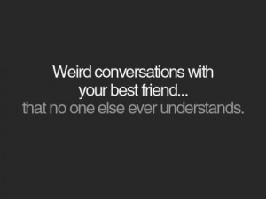 Funny Weird Best Friend Quotes 16 Background Wallpaper