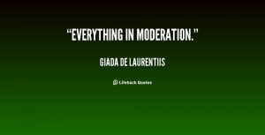 quote-Giada-De-Laurentiis-everything-in-moderation-81525.png