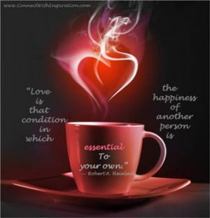 Love Is That Condition Quote, Coffee cup with Heart, Inspirational