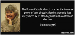 The Roman Catholic church... carries the immense power of very ...