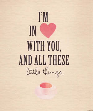 ... lyrics #little things #little things lyrics #love #quote #text