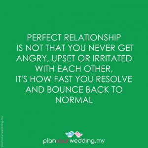 Perfect relationship is not that you never get angry, upset or ...