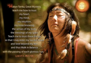 Wakan Tanka ~ A sacred Lakota Prayer