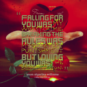 Quotes Picture: falling for you was my worst crime, breaking the rules ...