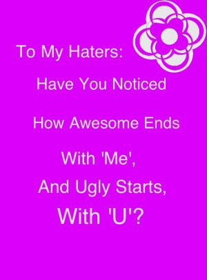 To all my haters!!!!