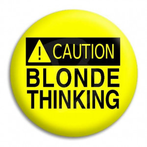 Home Caution Blonde Thinking Button Badge