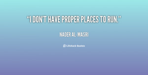 quote-Nader-al-Masri-i-dont-have-proper-places-to-run-62877.png