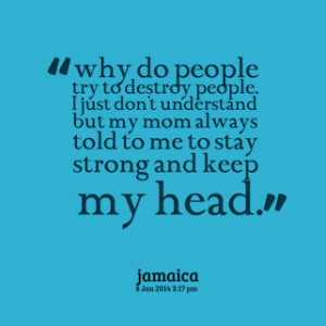 thumbnail of quotes why do people try to destroy people. I just don\'t ...