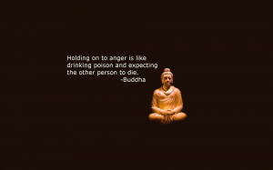 Holding on to anger is like drinking poison and expecting the other ...