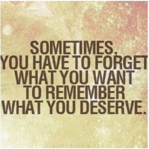 35766-Remember-What-You-Deserve.jpg