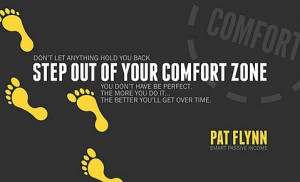 Step out of your comfort zone!