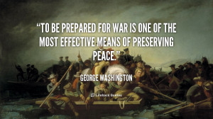 quote-George-Washington-to-be-prepared-for-war-is-one-103761.png