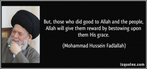 But, those who did good to Allah and the people, Allah will give them ...