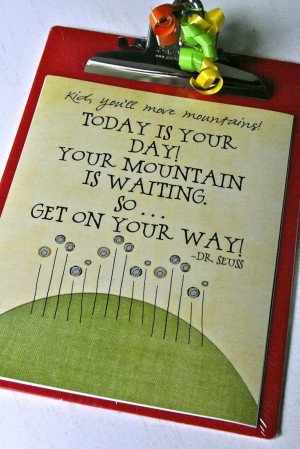 Teacher #gift #clipboard Moving mountains ... Dr. Seuss #quote
