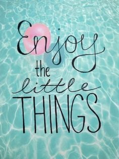 enjoy the little things #summer #quotes +++For more quotes like this ...