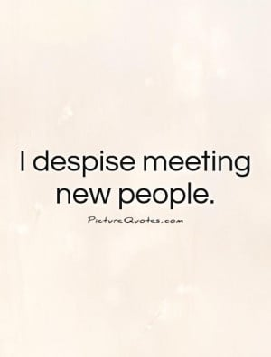 People Quotes I Hate People Quotes Meeting Quotes