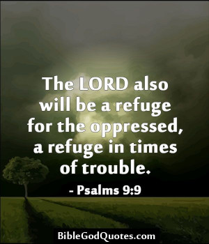 BibleGodQuotes.com The LORD also will be a refuge for the ...
