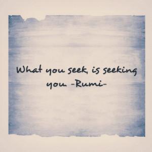 What you seek, is seeking you. -Rumi- #quotes #longisland #power # ...