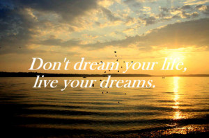 beautiful, dream, dreams, life, live, quote, sea, sunset, text
