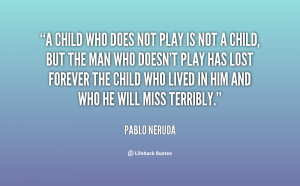 File Name : quote-Pablo-Neruda-a-child-who-does-not-play-is-26789.png ...