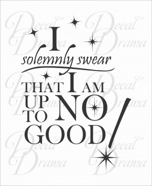 Vinyl Wall Decal - Harry Potter, I Solemnly Swear I Am Up to No Good