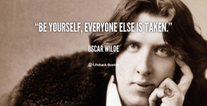 quote-Oscar-Wilde-be-yourself-everyone-else-is-taken-146848_3.png