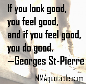If you look good, you feel good, and if you feel good, you do good ...